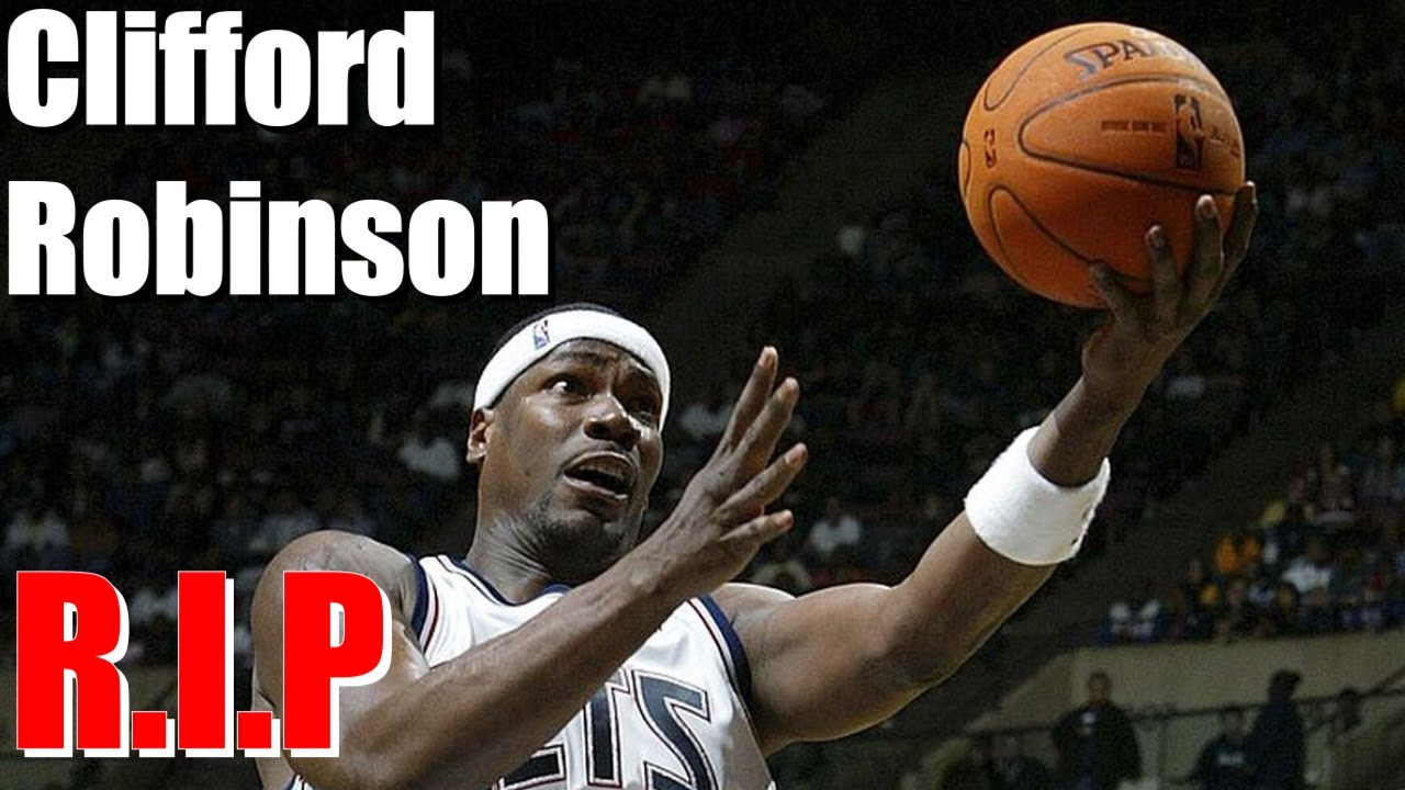Clifford Robinson, former NBA All-Star and Sixth Man of the Year, dies at 53
