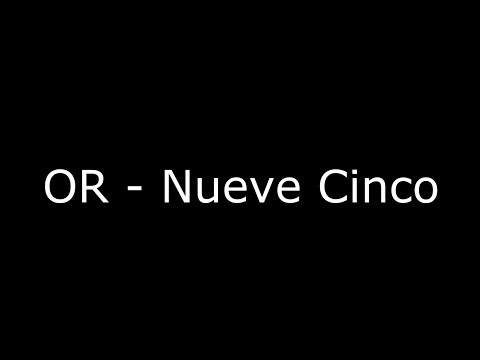 OR-Nueve Cinco (PAROLES) (LYRICS)