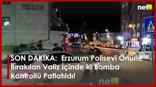 SON DAKİKA   Erzurum Polisevi Önüne Bırakılan Valiz İçinde ki Bomba Kontrollü Patlatıldı.