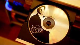 David Foster Love Lights The World Youtube