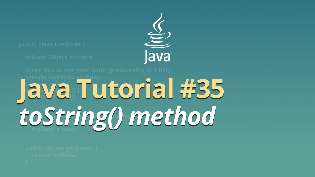 Java Tutorial - #35 - toString() method