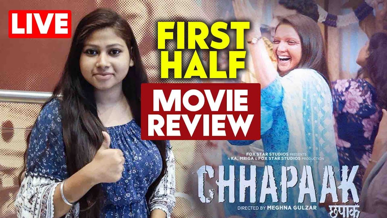 Chhapaak Movie First Half Review | First Show Honest ...