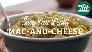 Recipe: Easy Red Lentil Mac-and-cheese | Fall Cooking L Whole Foods Market