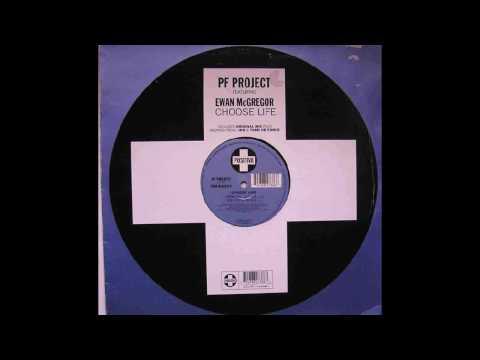 PF Project feat Ewan McGregor - Choose Life