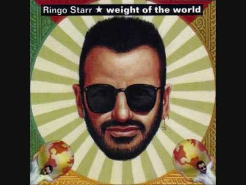Ringo Starr - Weight of the world - YouTube