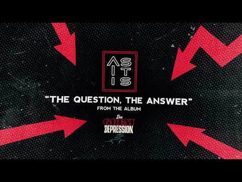 As It Is - The Question, The Answer