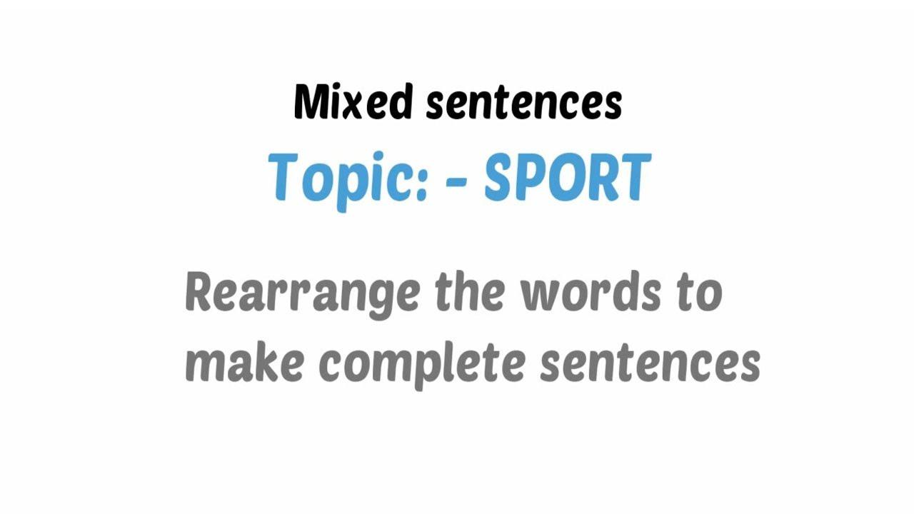 Rearrange the words English Vocabulary   Sport Mix Sentences