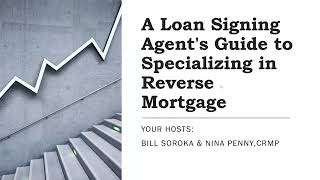 A Guide to Specializing in Reverse Mortgages for Loan Signing Agents with Nina Penny
