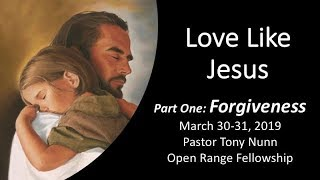 Love Like Jesus, Part 1: Forgiveness