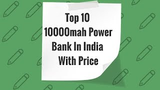 Top 10 10000mah Power Bank In India With Price