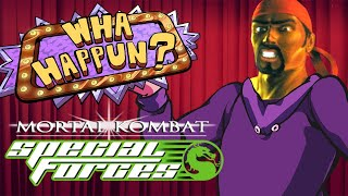 What Happened? - Mortal Kombat: Special Forces