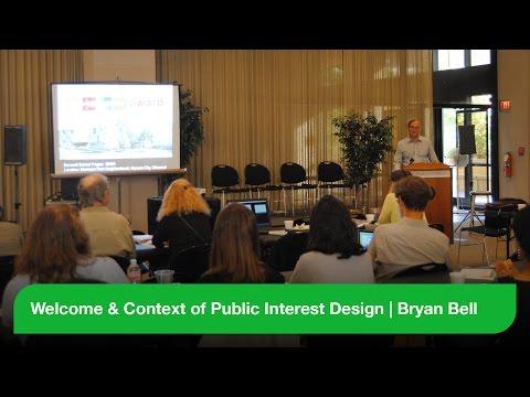 Welcome & Context of Public Interest Design - Bryan Bell - PIDI Dallas