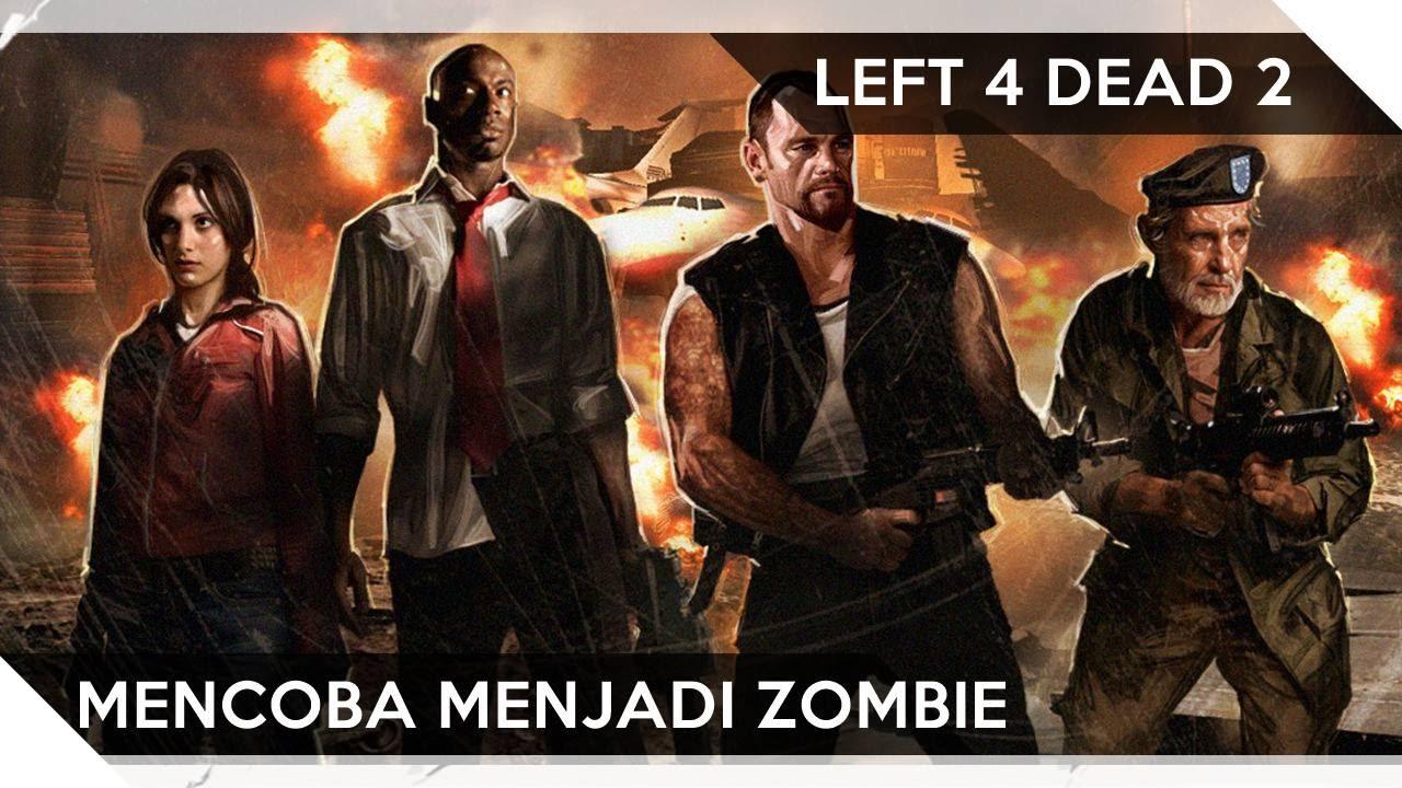 Left 4 Dead 2 Mencoba Menjadi Zombie Youtube
