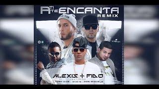 Alexis y Fido Feat Tony Dize, Wisin y Don Miguelo - A ti te encanta Remix