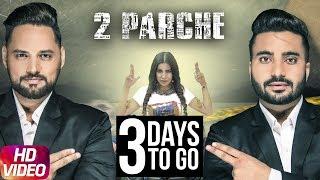 Latest Punjabi Song 2017 | 3 Day To Go | 2 Parche | Monty Waris | Jashan Nanhar | Sara Gurpal thumbnail