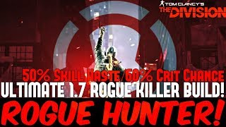 The Division: ULTIMATE 1.7 ROGUE KILLER HYBRID BUILD! Never Lose in DZ AGAIN!