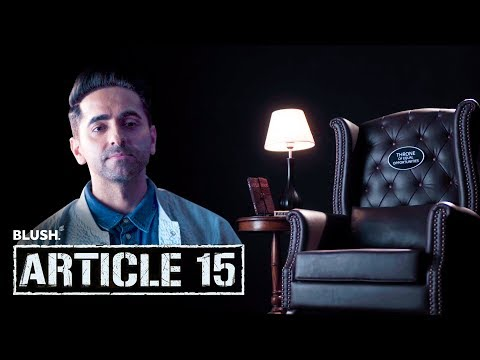Article 15 - Throne Of Equal Opportunities | Ft. Ayushmann Khurrana | Blush