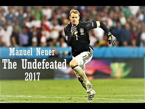 Manuel Neuer ● The Undefeated 2017