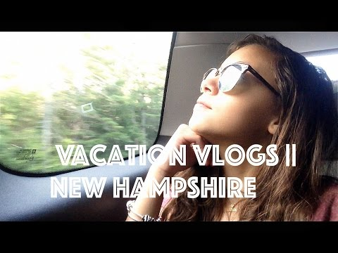 Vacation Vlogs: New Hampshire
