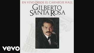 Gilberto Santa Rosa - Perdóname (En Vivo Desde El Carnegie Hall Version (Cover Audio))