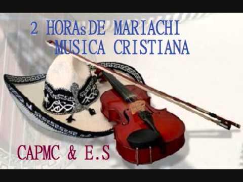 2 Horas De Mariachi Musica Cristiana Youtube