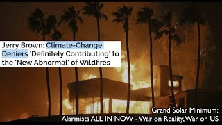 California Fires / PG&E Bailout / Alarmists ALL IN NOW - War on Reality, War on HUMANITY