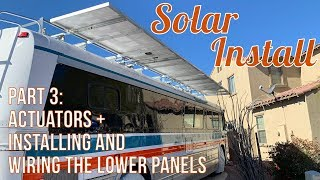 Solar Install: Part 3: Mounting Actuators, installing and wiring the lower panels