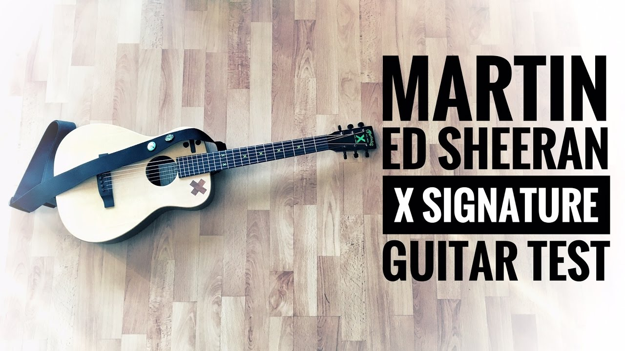 martin ed sheeran x signature guitar test tenerife sea thinking out loud the a team. Black Bedroom Furniture Sets. Home Design Ideas