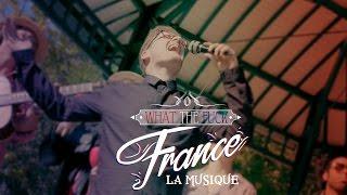What The Fuck France - La Musique