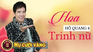 Hoa Trinh Nữ - Hồ Quang 8   Bản Bolero hay nhất