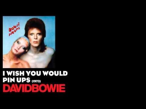 I Wish You Would - Pin Ups [1973] - David Bowie