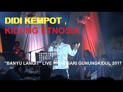 "DIDI KEMPOT ,KIDUNG ETNOSIA ""BANYU LANGIT"" LIVE WONOSARI GUNUNGKIDUL 2017"