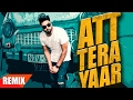 Att Tera Yaar (Remix) | Navv Inder | Punjabi Remix Songs | Speed Records