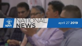 APTN National News April 27, 2019 - Weekend edition