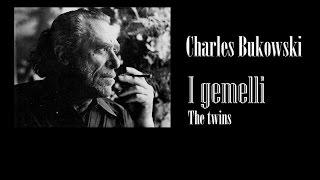 Charles Bukowski - I gemelli