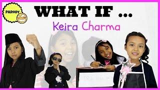 WHAT IF ... KEIRA CHARMA  JADI PRESIDEN  ???? ♥ Parody Keira Charma