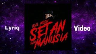 Ical Mosh - Setan Dan Manusia (Lyriq Video)