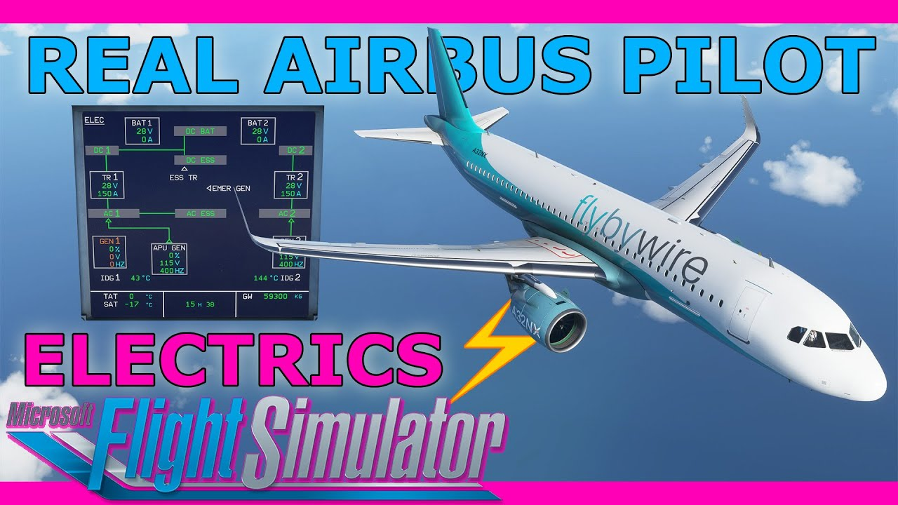 A32NX Gets Electrics! Real Airbus Pilot Takes a Look MSFS/X Plane 11