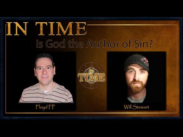 Debate: Is God The Author of Sin: Floyd FP vs. Will Stewart