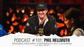 Podcast #101: Phil Hellmuth / Professional Poker Player / 15 WSOP Bracelets / $24,117,333 earnings