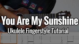 You Are My Sunshine - (Ukulele Fingerstyle Tutorial) + Tabs