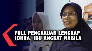 [Full] : Mengharukan, Cerita Lengkap Ibu Johra Angkat Nabila Sebagai Anak