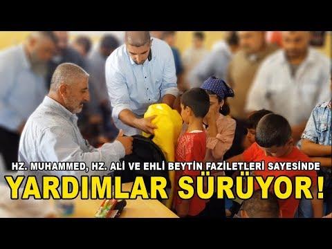 Hz. ALİ, Hz. MUHAMMED ve EHL-İ BEYT'İN FAZİLETLERİ SAYESİNDE YARDIMLAR SÜRÜYOR !!