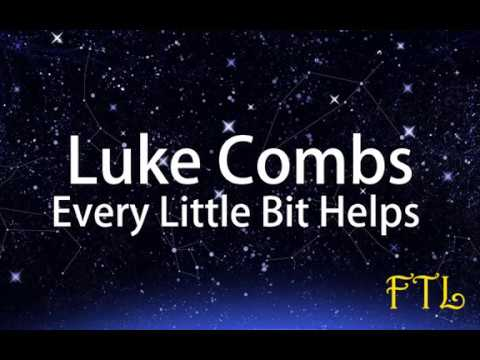 Luke Combs – Every Little Bit Helps (Lyrics)