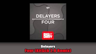 Delayers - Four (KitSch 2.0 Remix) [Big & Dirty Rec]