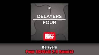 Delayers - Four (KitSch 2.0 Remix) [Big & Dirty Rec]