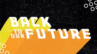 Back to our Future Part III