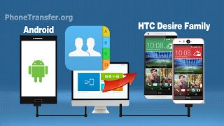 How to Sync Contacts from old Android Phone to HTC Desire Eye, Import Contacts to HTC Desire 826/820