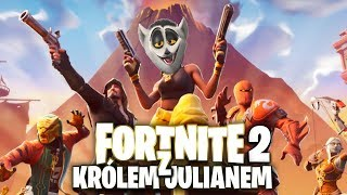 FORTNITE Z KRÓLEM JULIANEM 2!