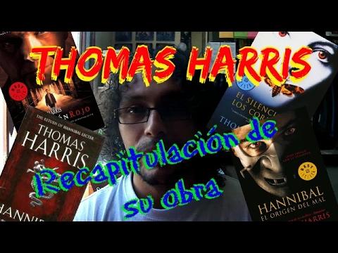 Thomas Harris - Recapitulación de su obra / Reseña - opinión